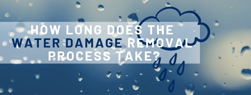 how long does the water removal process take